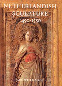 Netherlandish Sculpture 1450-1550
