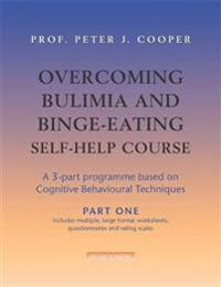 Overcoming Bulimia and Binge-Eating Self Help Course: Part One