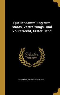 Quellensammlung Zum Staats, Verwaltungs- Und Völkerrecht, Erster Band