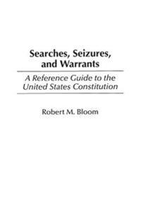Searches, Seizures, and Warrants