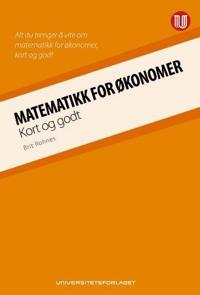 Matematikk for økonomer; kort og godt
