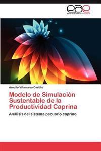 Modelo de Simulacion Sustentable de La Productividad Caprina