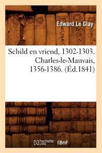 Schild En Vriend, 1302-1303. Charles-Le-Mauvais, 1356-1386. (�d.1841)