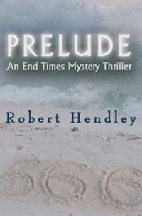 Prelude: An End Times Mystery Thriller