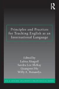 Principles and Practices for Teaching English as an International Language