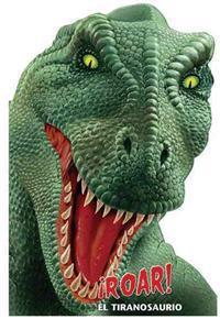 Roar! El Tiranosaurio / Roar! Tyrannosaurus Rex