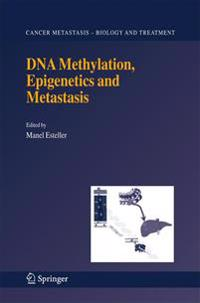 D. N. A. Methylation, Epigenetics and Metastasis