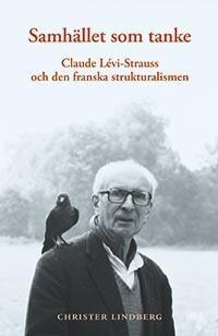 Samhället som tanke : Claude Levi-Strauss och den franska strukturalismen