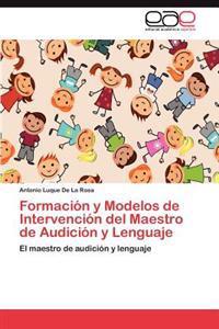 Formacion y Modelos de Intervencion del Maestro de Audicion y Lenguaje