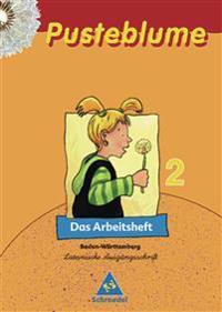 Pusteblume. Das Lesebuch 2. Arbeitsheft. Lateinische Ausgangsschrift. Baden-Württemberg. Ausgabe 2004
