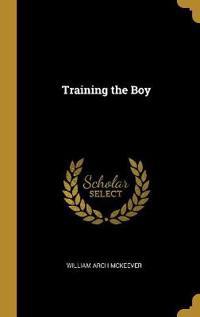 Training the Boy - William Arch McKeever - böcker (9780469237353)     Bokhandel