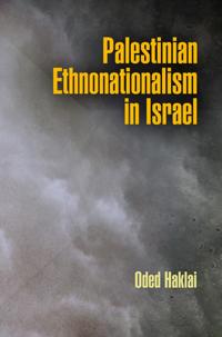 Palestinian Ethnonationalism in Israel