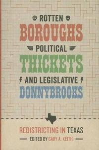 Rotten Boroughs, Political Thickets, and Legislative Donnybrooks