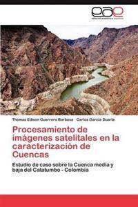 Procesamiento de Imagenes Satelitales En La Caracterizacion de Cuencas