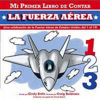 Mi Primer Libro de Contar La Fuerza Aerea = Air Force