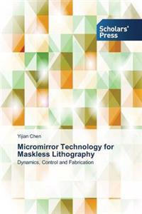 Micromirror Technology for Maskless Lithography