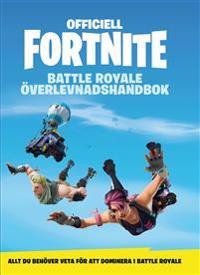 Officiell Fortnite Battle Royale : överlevnadshandbok