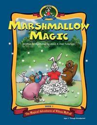 Marshmallow Magic: The Adventures of Wilson McPuff.