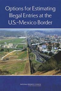 Options for Estimating Illegal Entries at the U.S. - Mexico Border