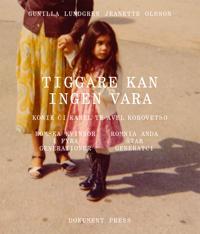 Tiggare kan ingen vara: Romska kvinnor i fyra generationer