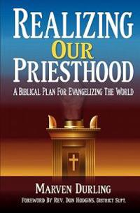 Realizing Our Priesthood: A Biblical Plan for Evangelizing the World