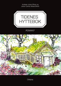 Tidenes hyttebok - Andreas Johan Øhren, Johan Camilo Alstad-Øhren pdf epub