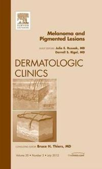 Melanoma and Pigmented Lesions, An Issue of Dermatologic Clinics