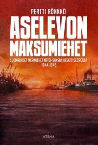 Aselevon maksumiehet - Suomalaiset merimiehet natsi-Saksan keskitysleireillä 19