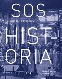 SOS Historia 7-9 - Elisabeth Ivansson, Mattias Tordai pdf epub