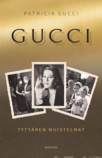 Gucci - Tyttären muistelmat
