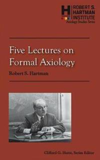 Five Lectures on Formal Axiology