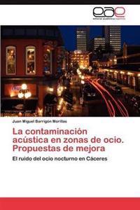 La Contaminacion Acustica En Zonas de Ocio. Propuestas de Mejora