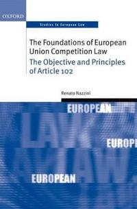 The Foundations of Europen Union Competition Law