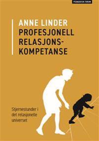 Profesjonell relasjonskompetanse - Anne Linder pdf epub