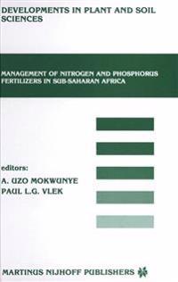 Management of Nitrogen and Phosphorous Fertilizers in Sub-Saharan Africa