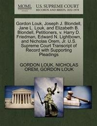Gordon Louk, Joseph J. Blondell, Jane L. Louk, and Elizabeth B. Blondell, Petitioners, V. Harry D. Friedman, Edward N. Lightbown, and Nicholas Orem, Jr. U.S. Supreme Court Transcript of Record with Supporting Pleadings