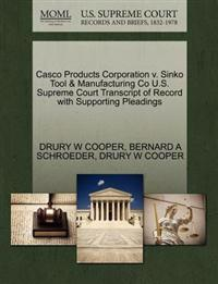 Casco Products Corporation V. Sinko Tool & Manufacturing Co U.S. Supreme Court Transcript of Record with Supporting Pleadings