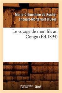 Le Voyage de Mon Fils Au Congo (�d.1894)