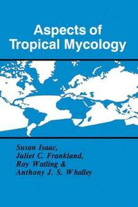 Aspects of Tropical Mycology