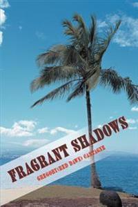 Fragrant Shadows
