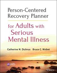 Person-Centered Recovery Planner for Adults with Serious Mental Illness [With CDROM]