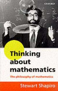 Thinking about Mathematics: The Philosophy of Mathematics