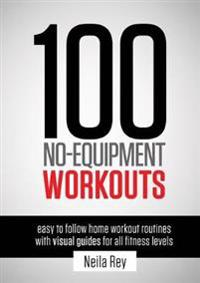 100 No-Equipment Workouts