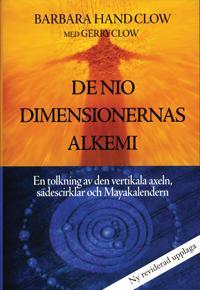 De nio dimensionernas alkemi : en tolkning av den vertikala axeln, sädescirklar och Mayakalendern