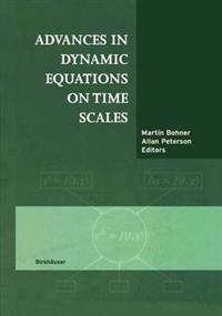 Advances in Dynamic Equations on Time Scales