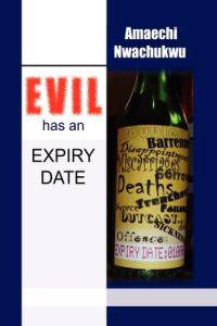 Evil Has an Expiry Date