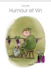 Humour et Vin (Calendrier mural 2020 DIN A3 vertical)