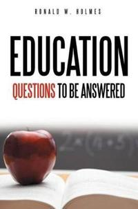 Education Questions to Be Answered