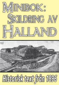 Skildring av Halland – Återutgivning av text från 1896
