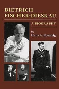 Dietrich Fischer-Dieskau: A Biography